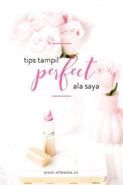 "Tips Tampil ""Perfect"" Ala Saya"