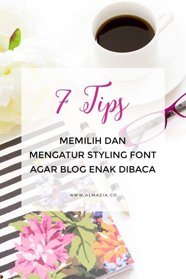 7 tips memilih dan mengatur styling font untuk blog enak dibaca
