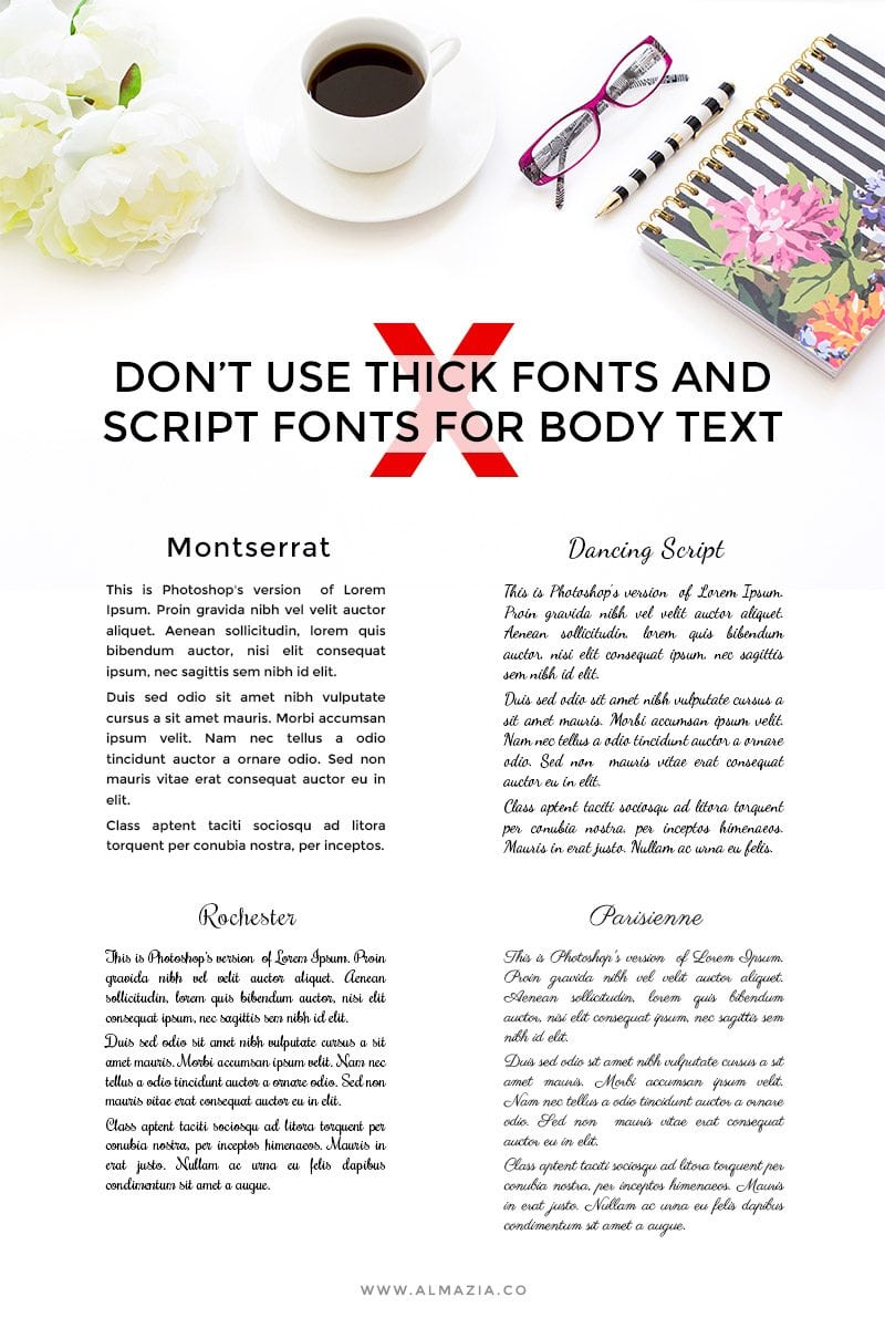 Don't use thick and script fonts for body text