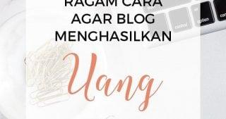 Hal-hal yang harus diperhatikan agar Blog Menghasilkan Uang