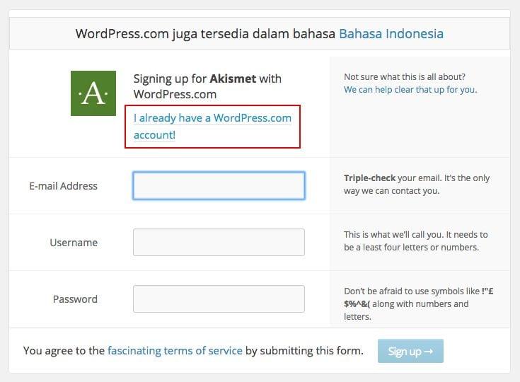 Sign up ke Akismet.Bisa sign upmenggunakan akun WordPress.com jika sudah punya, atau sign up baru dengan memasukkan email, username dan password