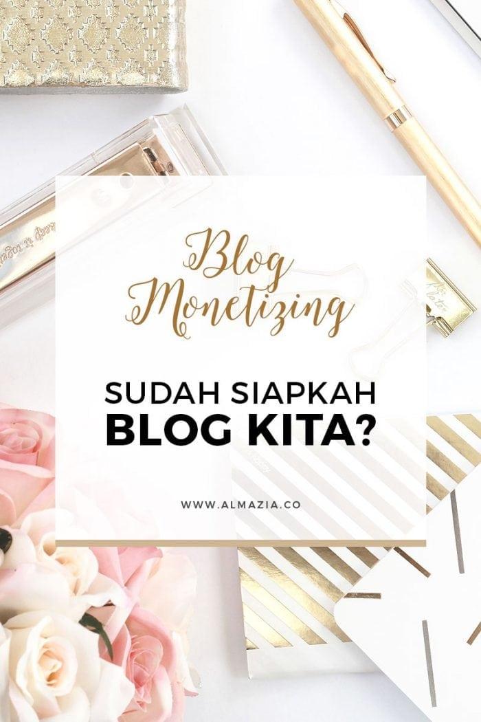 Blog Monetizing : Sudah Siapkah Blog Kita?