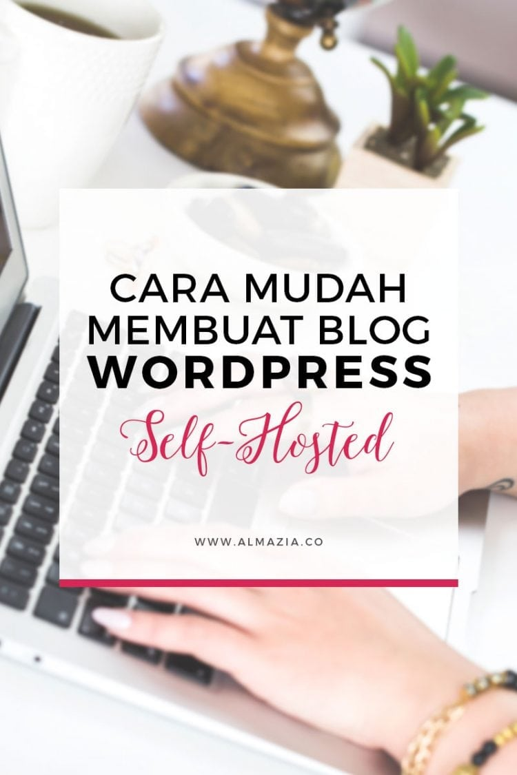 Cara Mudah Membuat Blog WordPress Self-hosted