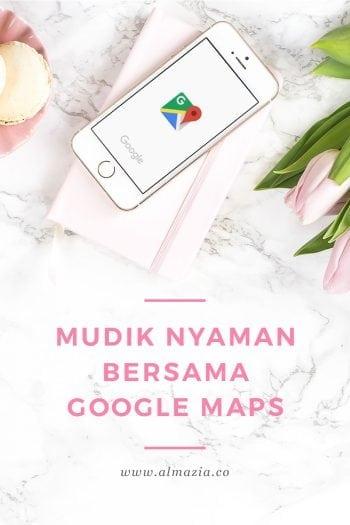 Tips Mudik Nyaman Dengan Kendaraan Pribadi Bersama Google Maps