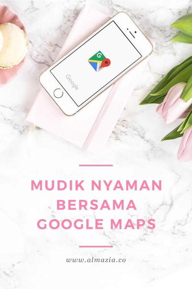 tips mudik nyaman dengan kendaraan pribadi google maps