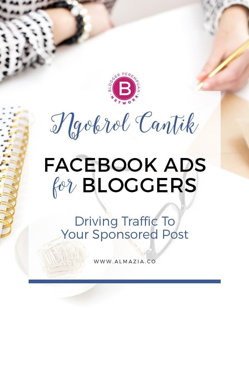 Facebook Ads for Blogger : Driving Traffic To Your Sponsored Post