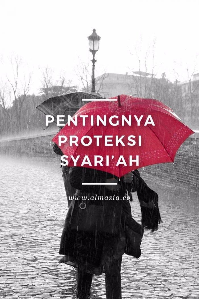 Pentingnya Proteksi Syari'ah
