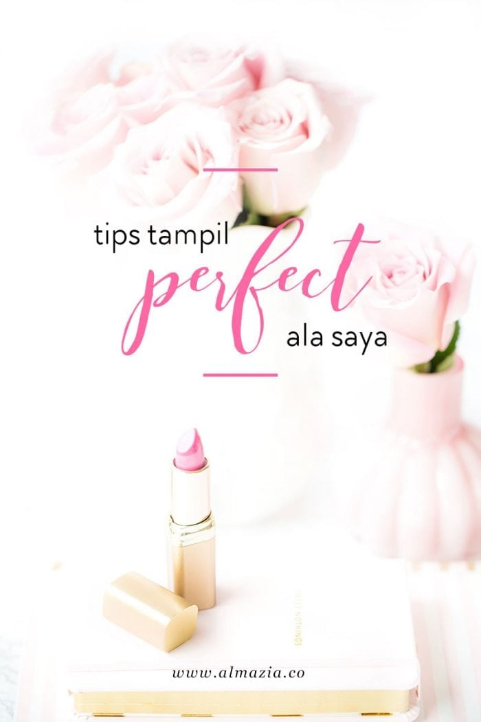 "Tips Tampil ""Perfect"" Ala Saya"
