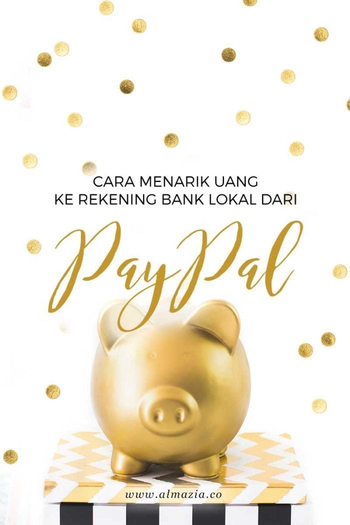 Cara Menarik Uang dari Paypal ke Rekening Bank Lokal