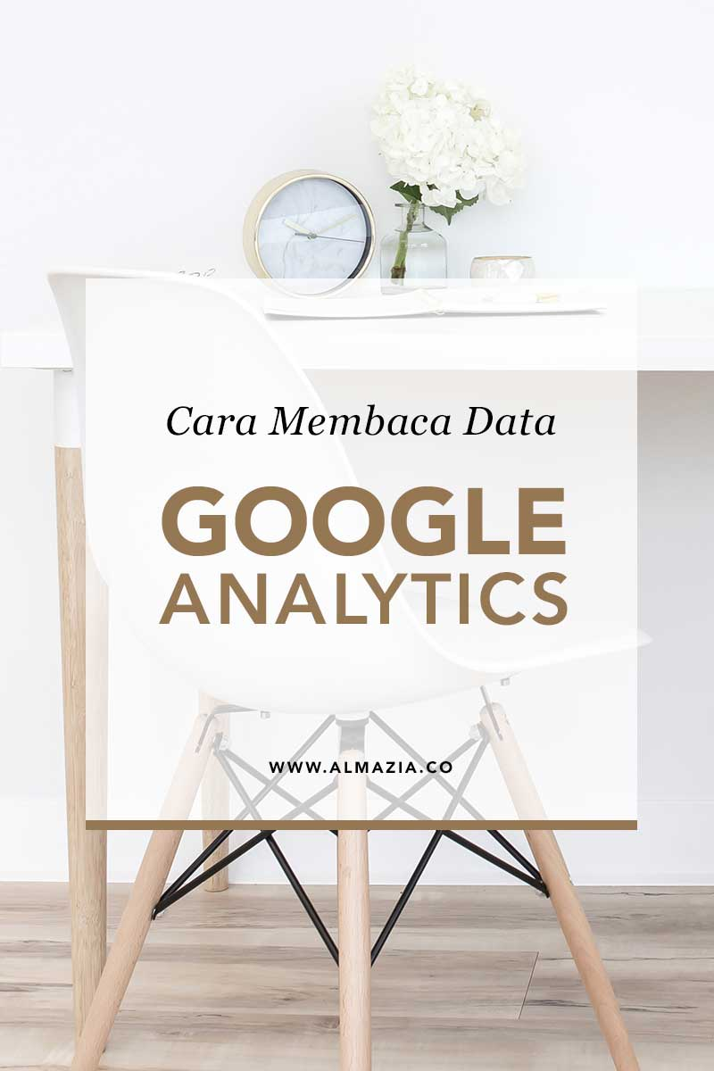 Cara Membaca Data Google Analytics Untuk Blogger Almazia Co # Muebles Tadel Grup